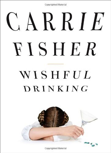 Wishful Drinking by Fisher, Carrie (2009) Paperback