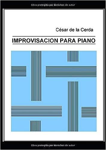 IMPROVISACIÓN PARA PIANO (Armonia Tonal Moderna): Amazon.es: de la ...
