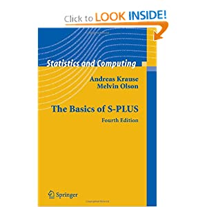 The Basics of S and S- PLUS Andreas Krause, Melvin Olson