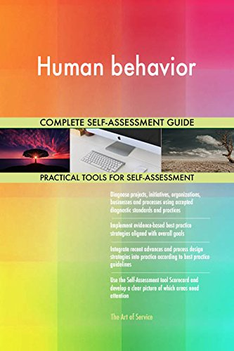 Human behavior All-Inclusive Self-Assessment - More than 680 Success Criteria, Instant Visual Insights, Comprehensive Spreadsheet Dashboard, Auto-Prioritized for Quick Results