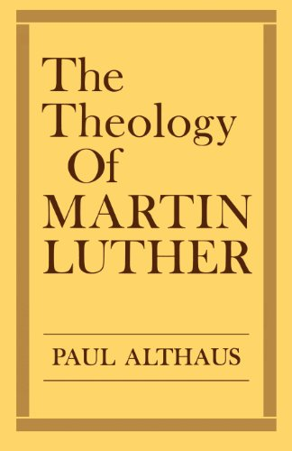 The Theology of Martin Luther