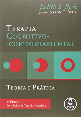 Terapia Cognitivo-Comportamental. Teoria e Prática