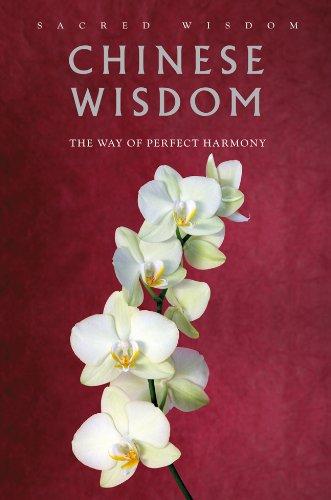 Chinese Wisdom: The Way of Perfect Harmony (Sacred Wisdom) pdf epub