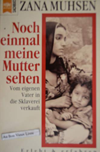 Noch einmal meine Mutter sehen… - Vom eigenen Vater in die Sklaverei verkauft