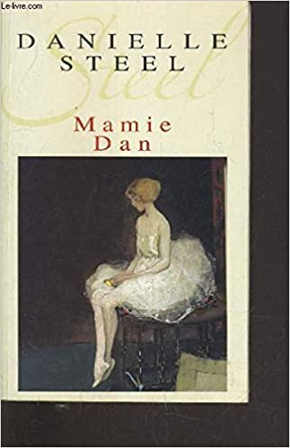 Mamie Dan Danielle Steel 9782840114987 Amazon Com Books