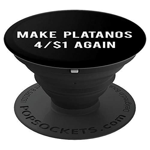 Make Platanos 4/$1 Again Funny Spanish Spanglish Latino Gift PopSockets Grip and Stand for Phones and Tablets