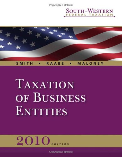 South-Western Federal Taxation 2010: Taxation of Business Entities (with TaxCut Tax Preparation Software CD-ROM and Checkpoint 6-month Printed Access Card)