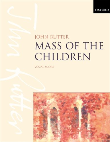 Read Online Mass of the Children: For Soprano and Baritone Soli, Children's Choir, Mixed Choir, and Orchestra pdf