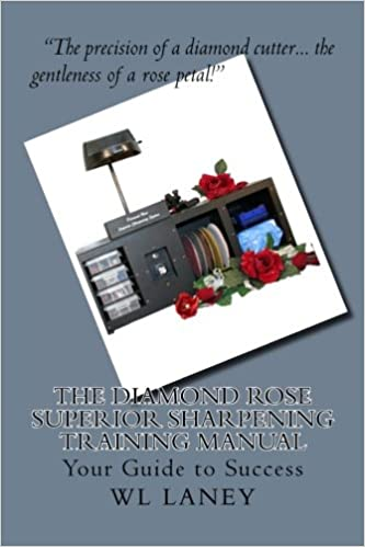 The Diamond Rose Superior Sharpening Training Manual: Mr WL ...