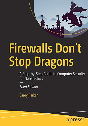 Firewalls Dont Stop Dragons A Step-by-Step Guide to Computer Security for Non-Techies [Parker, Carey] (Tapa Blanda)