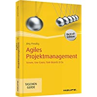 Agiles Projektmanagement: Scrum, Use Cases, Task Boards & Co. (Haufe TaschenGuide, Band 270)