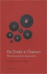 De Drake à Chatwin : Rhétoriques de la découverte