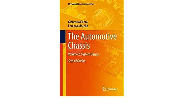The Automotive Chassis Volume 2 System Design Mechanical Engineering Series Genta Giancarlo Morello Lorenzo 9783030357085 Amazon Com Books