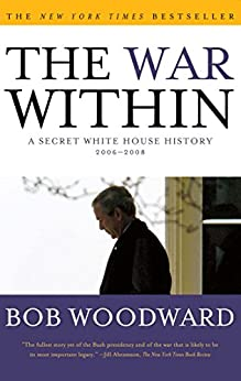 The War Within: A Secret White House History 2006-2008 by [Woodward, Bob]