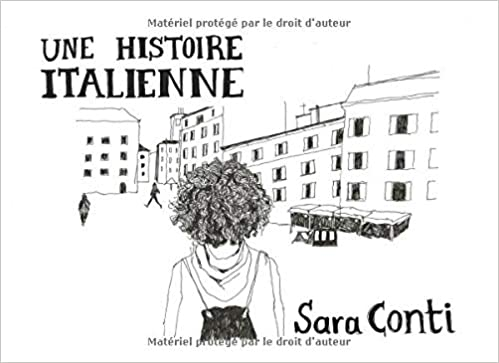 Amazon Fr Une Histoire Italienne Sara Conti Livres