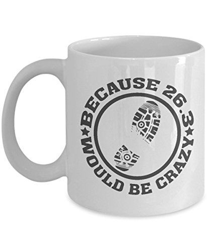 Because 26.3 Would Be Crazy Running Quote Coffee & Tea Gift Mug for a Long Distance Marathon Runner (11oz)