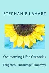Overcoming Life's Obstacles: Enlighten~Encourage~Empower