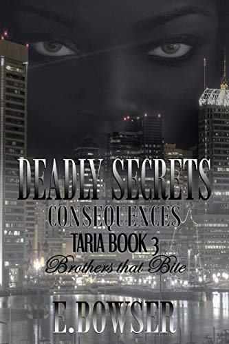 Search : Deadly Secrets Consequences - Taria Book 3 Part 1 : Brothers that Bite