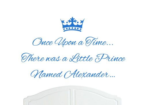 (Once Upon a Time There was a Little Prince Named Alexander Large Wall Sticker / Decal Bed Room Art Boy / Baby )