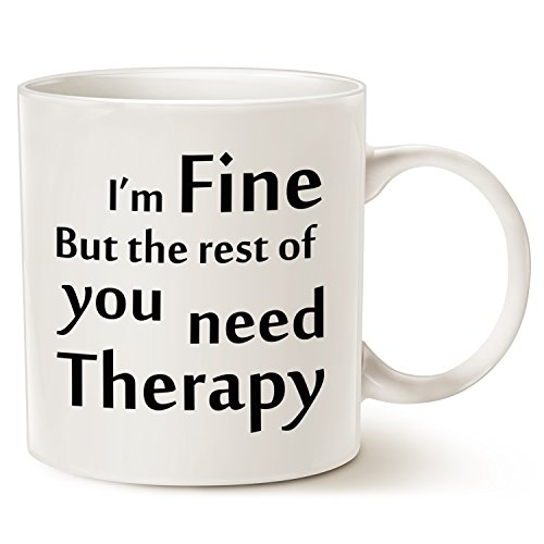 Funny Therapy Coffee Mug Christmas Gifts - I'm fine but the rest of you need therapy - Best Gag Gifts Porcelain Cup White, 14 Oz by (College Humor Halloween Ideas)