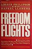 Freedom Flights, Lorrin Philipson and Rafael Llerena, 0394511050