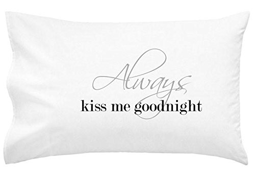 Oh, Susannah Always Kiss Me Goodnight Pillow Case Wedding Anniversary Present for Couples Engagement Gifts for Him or Bride Gifts His and Her Pillowcases (One 20x30