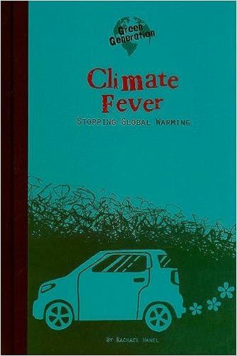 Reproductores de mp3 de libros de audio descargables gratis Climate Fever: Stopping Global Warming (Green Generation) (Spanish Edition) MOBI by Rachael Hanel