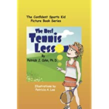 The Best Tennis Lesson (The Confident Sports Kid Picture Book Series 1)