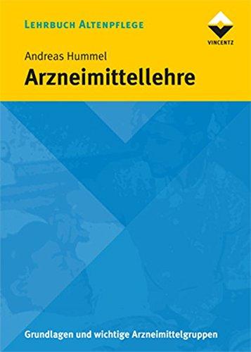 Arzneimittellehre: Allgemeiner und spezieller Teil (Altenpflege)