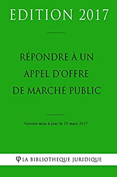 r pondre un appel d 39 offre de march public french edition ebook la biblioth que. Black Bedroom Furniture Sets. Home Design Ideas