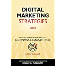 Digital Marketing Strategies 2018: Ultimate Guide to SEO, AdWords (Google Ads), Facebook Ads, Social Media (Facebook, Instagram, Twitter, YouTube, LinkedIn), Email Newsletters