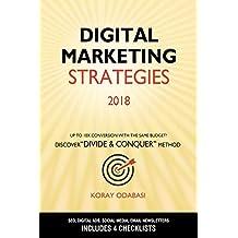 Digital Marketing Strategies 2018: Ultimate Guide to SEO, AdWords (Google Ads), Facebook Ads, Social Media (Facebook, Instagram, Twitter, YouTube, LinkedIn), Email Newsletters
