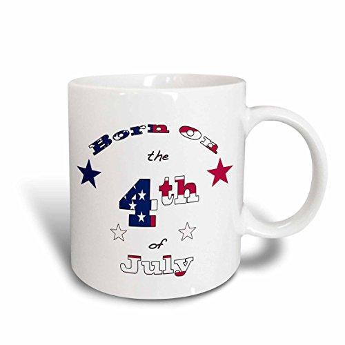 "3dRose mug_58756_1""Born on the 4th of July, Patriotic text art for those whose birthday is July 4."" Ceramic Mug, 11 oz, Multicolor"