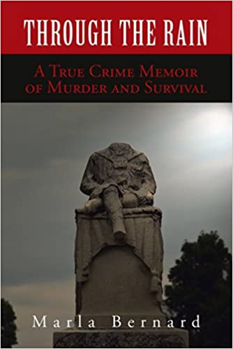 Through the Rain: A True Crime Memoir of Murder and Survival