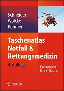 Taschenatlas Notfall and Rettungsmedizin: Kompendium für den Notarzt