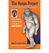 [(Hoopa Project: Bigfoot Encounters in California)] [Author: David Paulides] published on (June, 2008)