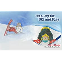 It's a Day for Ski and Play