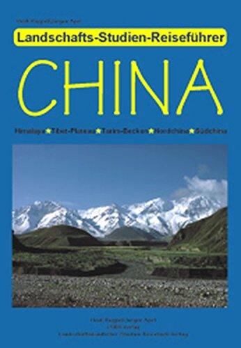 China: Himalaya - Tibet-Plateau - Tarim-Becken - Nordchina - Südchina (Landschafts-Studien-Reiseführer)