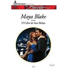O Calor dos seus Beijos (Harlequin Jessica Especial Livro 424)