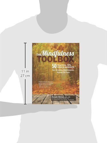 The Mindfulness Toolbox: 50 Practical Tips, Tools & Handouts for ...