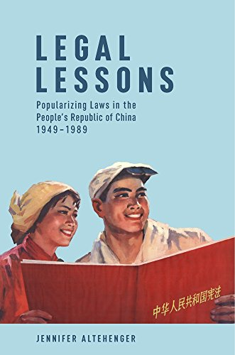 (Legal Lessons: Popularizing Laws in the People's Republic of China, 1949-1989 (Harvard East Asian Monographs))