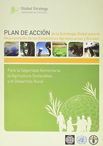Descargar Libro Plan De Accion De La Estrategia Global Para El Mejoramiento De Las Estadisticas Agropecuarias Y Rurales: Para La Seguridad Alimentaria, La Agricultura Food And Agriculture Organization Of The