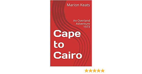 Cape to Cairo: An Overland Adventure 1973