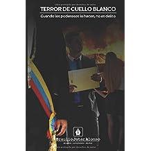 Terror de Cuello Blanco: Cuando los poderosos lo hacen, no es delito (Balanza