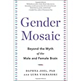 Gender Mosaic: Beyond the Myth of the Male and Female Brain