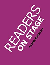 Readers on Stage: Resources for Readers Theater, With Tips, Worksheets, and Reader's Theatre Play Scripts, or How to Do Simple Children's Plays That Build Reading Fluency and Love of Literature