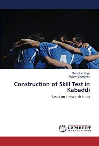 Construction of Skill Test in Kabaddi: Based on a research study