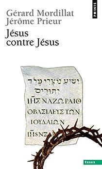 Jésus contre Jésus par Mordillat