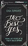 The Best Yes( Making Wise Decisions in the Midst of Endless Demands)[BEST YES 5D][UNABRIDGED][Compact Disc]