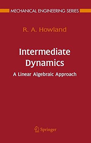 Intermediate Dynamics: A Linear Algebraic Approach (Mechanical Engineering Series)